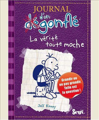 VERITE TOUTE MOCHE. JOURNAL D'UN DEGONFLE, TOME 5 (LA)