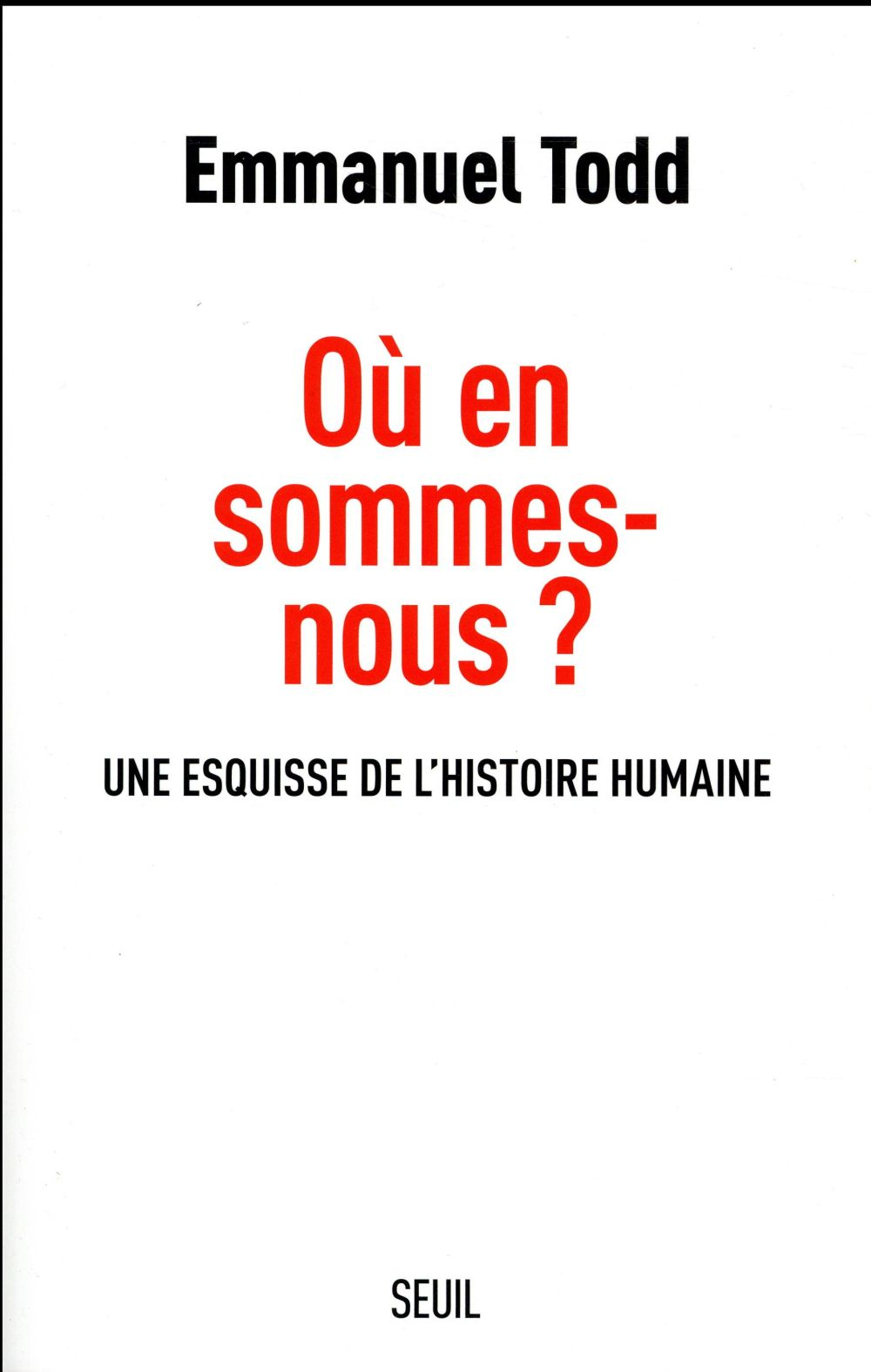 OU EN SOMMES-NOUS ? - UNE ESQUISSE DE L'HISTOIRE HUMAINE