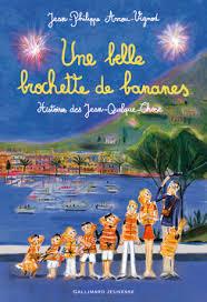 UNE BELLE BROCHETTE DE BANANES - HISTOIRES DES JEAN-QUELQUE-CHOSE