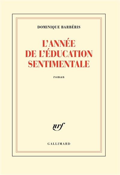 L'ANNEE DE L'EDUCATION SENTIMENTALE
