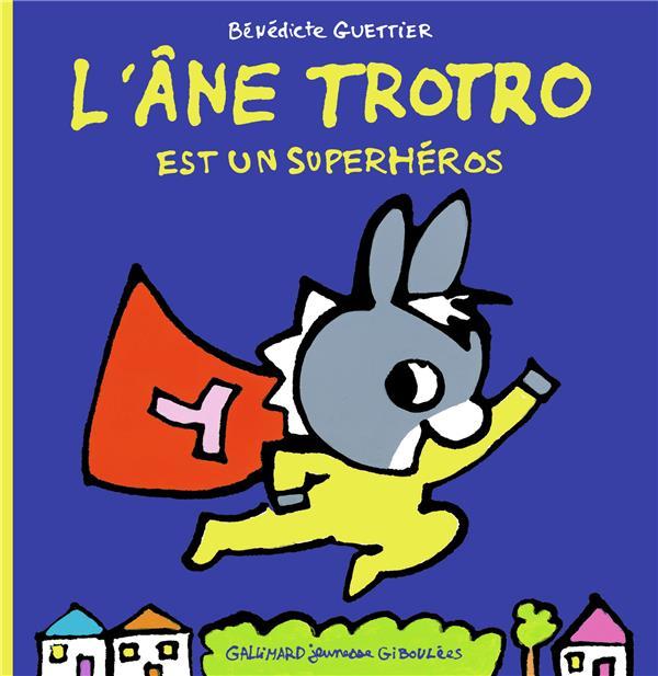 L'ANE TROTRO EST UN SUPERHEROS