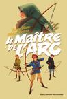 LE MAITRE DE L'ARC