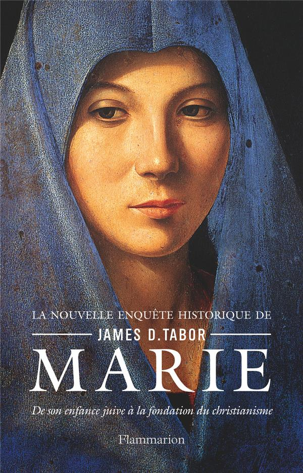MARIE - DE SON ENFANCE JUIVE A LA FONDATION DU CHRISTIANISME