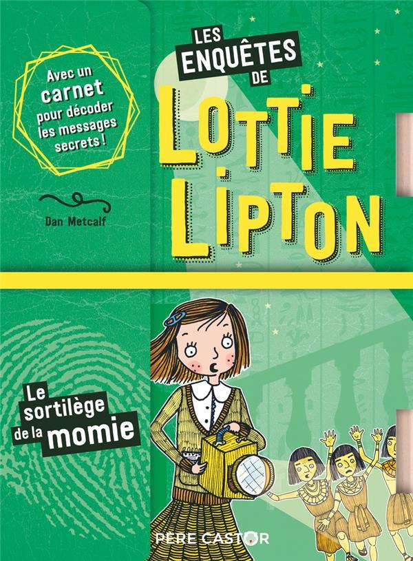 LOTTIE LIPTON - LE SORTILEGE DE LA MOMIE