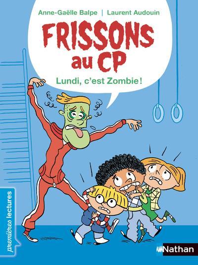 FRISSONS AU CP - LE LUNDI, C'EST ZOMBIE !