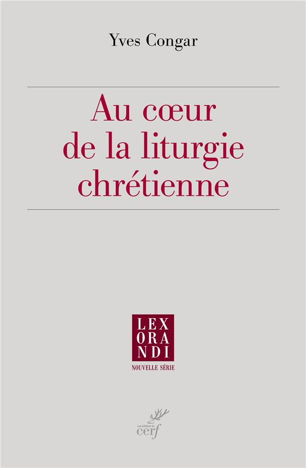 AU COEUR DE LA LITURGIE CHRETIENNE