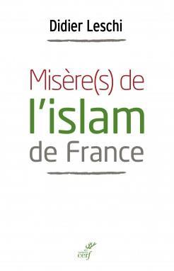 MISERE(S) DE L'ISLAM DE FRANCE