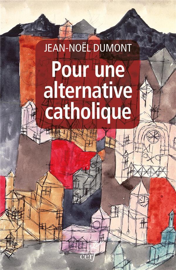 POUR UNE ALTERNATIVE CATHOLIQUE