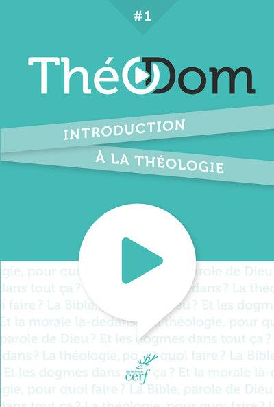 THEODOM - INTRODUCTION A LA THEOLOGIE