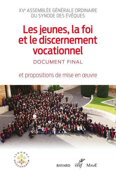 LES JEUNES, LA FOI ET LE DISCERNEMENT VOCATIONNEL - DOCUMENT FINAL - SYNODE DES EVEQUES