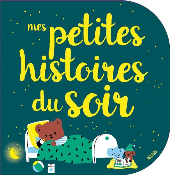 MES PETITES HISTOIRES DU SOIR