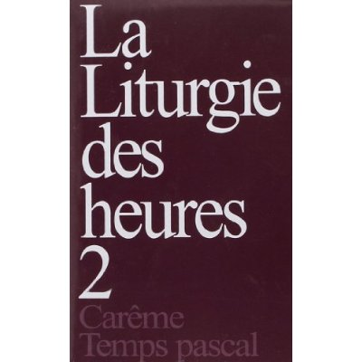 LITURGIE DES HEURES, TOME 2