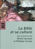 LA BIBLE ET SA CULTURE - ANCIEN TESTAMENT - JESUS ET LE NOUVEAU TESTAMENT