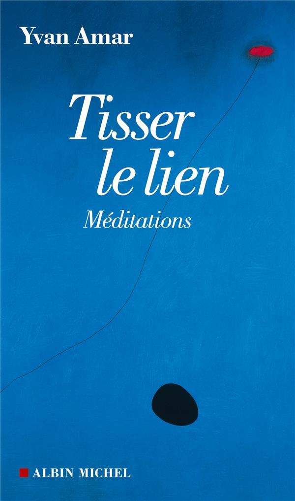 TISSER LE LIEN - MEDITATIONS