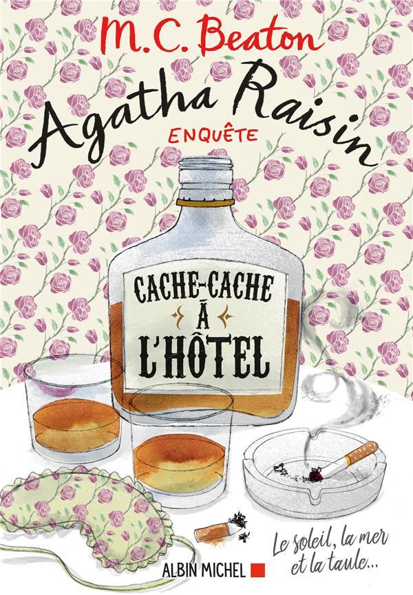 AGATHA RAISIN ENQUETE 17 - CACHE-CACHE A L'HOTEL - LE SOLEIL, LA MER... ET LA TAULE !