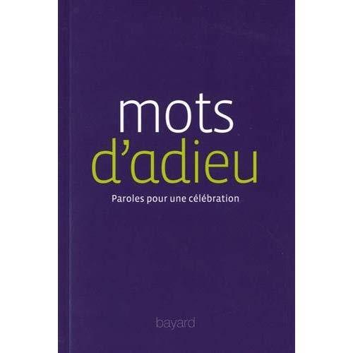 MOTS D'ADIEU - PAROLES POUR UNE CELEBRATION