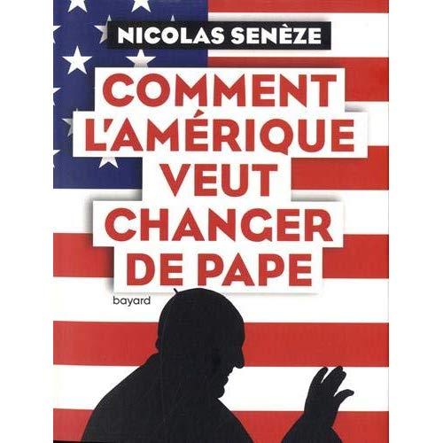 COMMENT L'AMERIQUE VEUT CHANGER DE PAPE