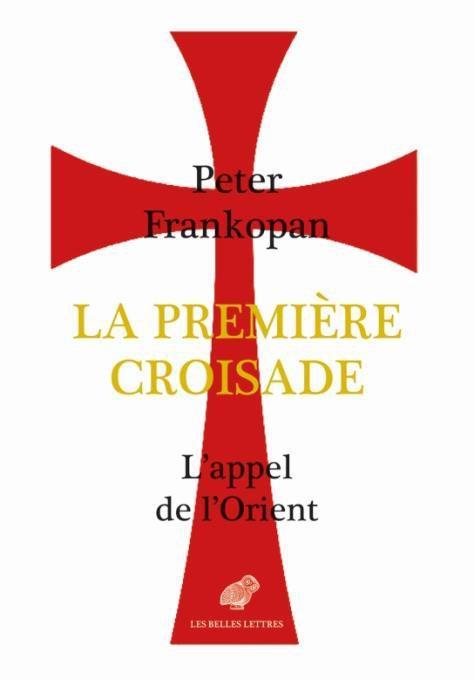 LA PREMIERE CROISADE - L'APPEL DE L'ORIENT