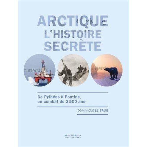 ARCTIQUE L'HISTOIRE SECRETE