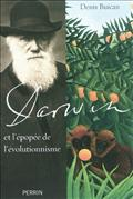 DARWIN ET L'EPOPEE DE L'EVOLUTIONNISME