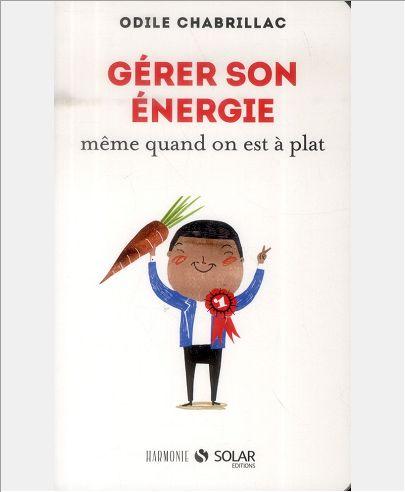 GERER SON ENERGIE MEME QUAND ON EST A PLAT