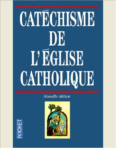 CATECHISME DE L'EGLISE CATHOLIQUE