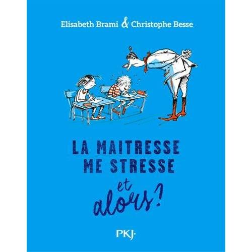 LA MAITRESSE ME STRESSE ET ALORS ? - TOME 1