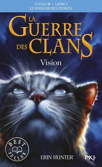 LA GUERRE DES CLANS CYCLE III LE POUVOIR DES ETOILES - TOME 1 VISION