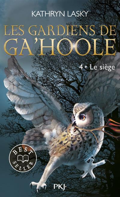 LES GARDIENS DE GA'HOOLE - TOME 4 LE SIEGE