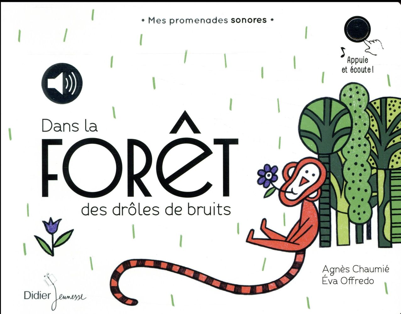 DANS LA FORET DES DROLES DE BRUITS