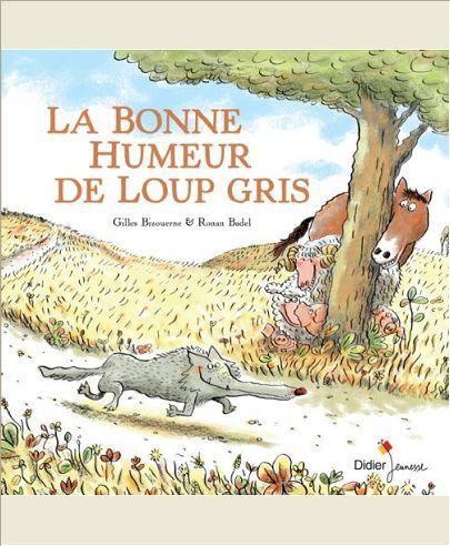 LA BONNE HUMEUR DE LOUP GRIS