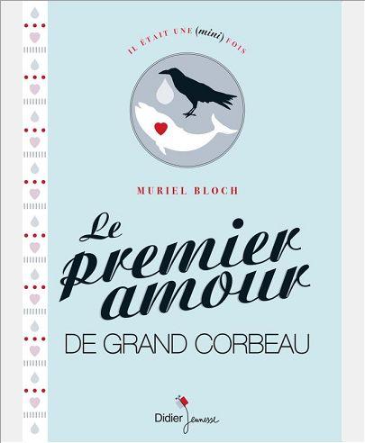 LE PREMIER AMOUR DE GRAND CORBEAU