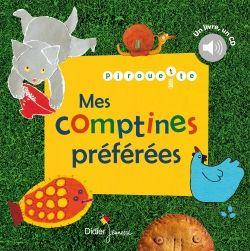 PIROUETTE, MES COMPTINES PREFEREES