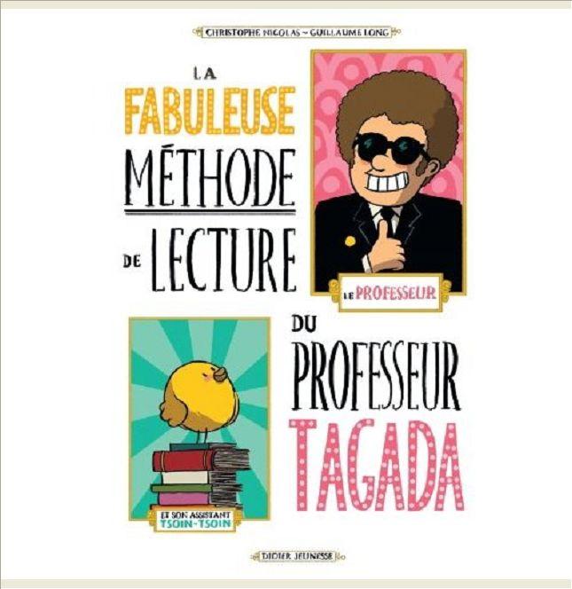 LA FABULEUSE METHODE DE LECTURE DU PROFESSEUR TAGADA (BD JEUNESSE)
