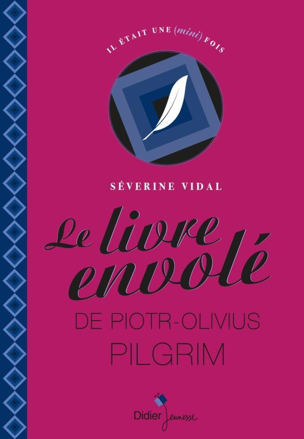 LE LIVRE ENVOLE DE PIOTR-OLIVIUS PILGRIM