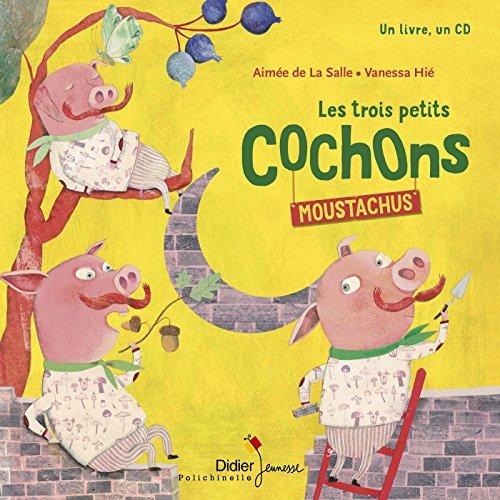LES TROIS PETITS COCHONS MOUSTACHUS