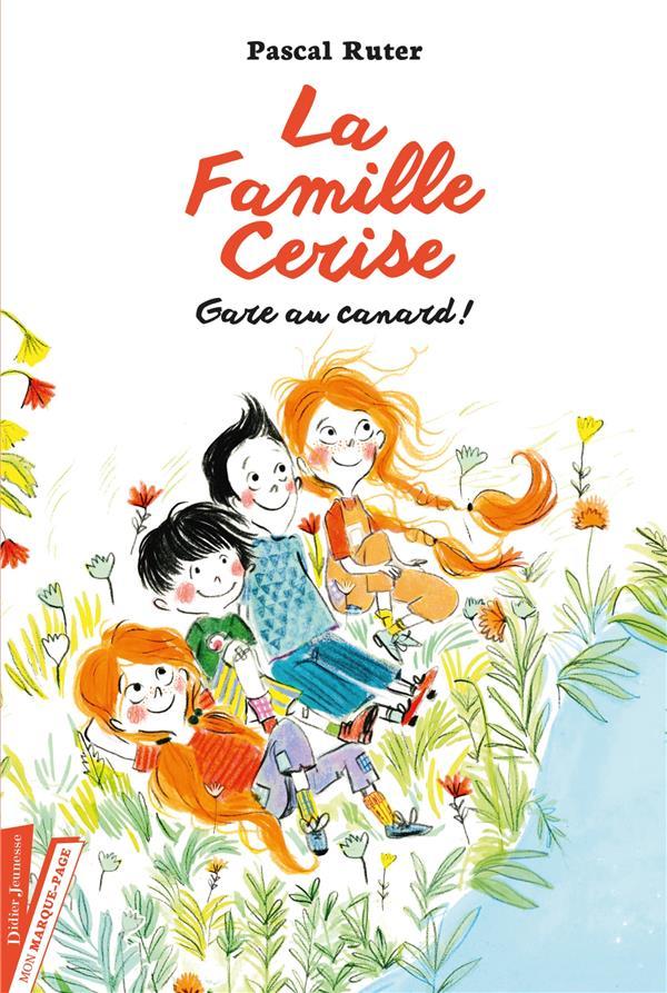 LA FAMILLE CERISE, GARE AU CANARD ! - TOME 1