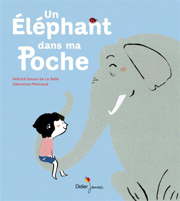 UN ELEPHANT DANS MA POCHE