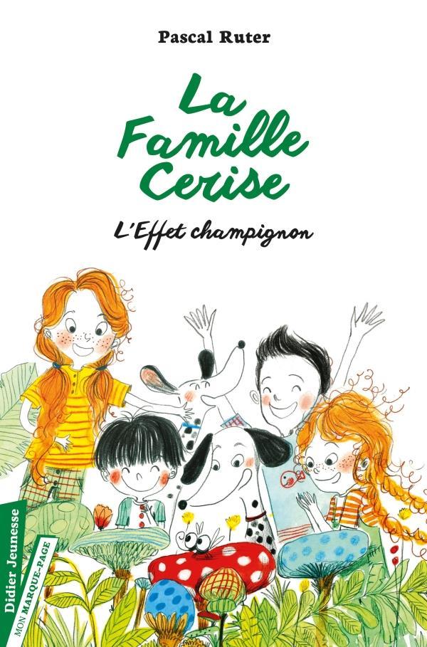 LA FAMILLE CERISE, L'EFFET CHAMPIGNON - TOME 3