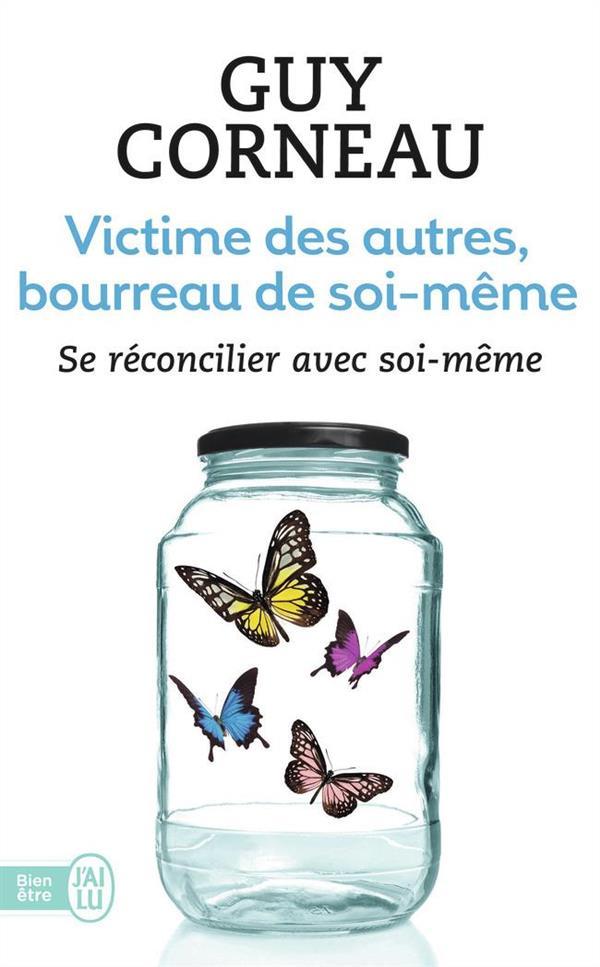 VICTIMES DES AUTRES, BOURREAU DE SOI-MEME
