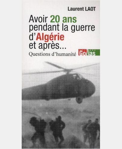 AVOIR 20 ANS EN ALGERIE, ET APRES... QUESTIONS D HUMANITE