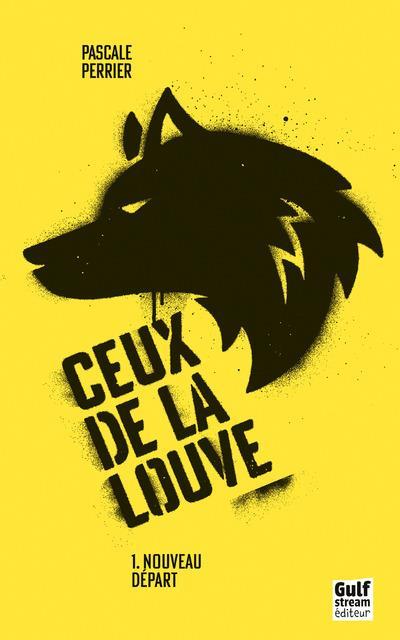 CEUX DE LA LOUVE - TOME 1 NOUVEAU DEPART