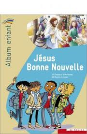 JESUS BONNE NOUVELLE - ALBUM ENFANT - COLLECTION PAROLES D'ALLIANCE