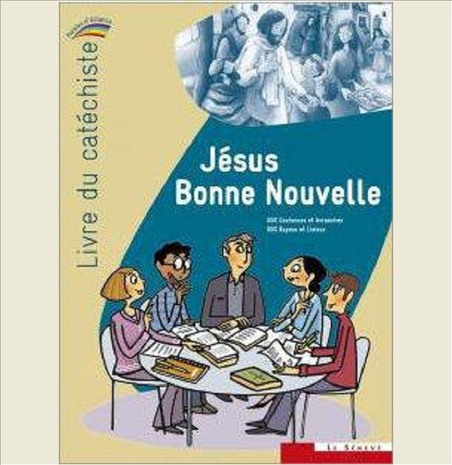 JESUS BONNE NOUVELLE - LIVRE DU CATECHISTE - COLLECTION PAROLES D'ALLIANCE