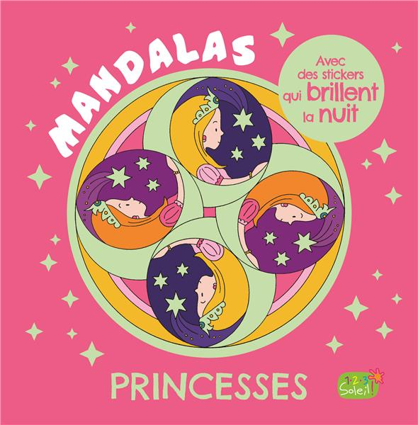 PRINCESSES - AVEC DES STICKERS PHOSPHORESCENTS (COLL. CARNET MANDALAS)