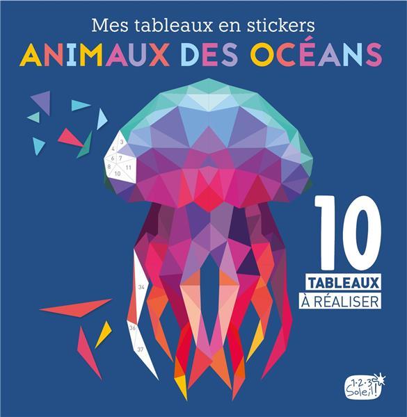 ANIMAUX DES OCEANS (COLL. MES TABLEAUX EN STICKERS)