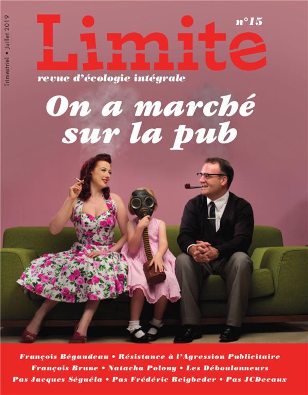 ON A MARCHE SUR LA PUB - LIMITE NO 15