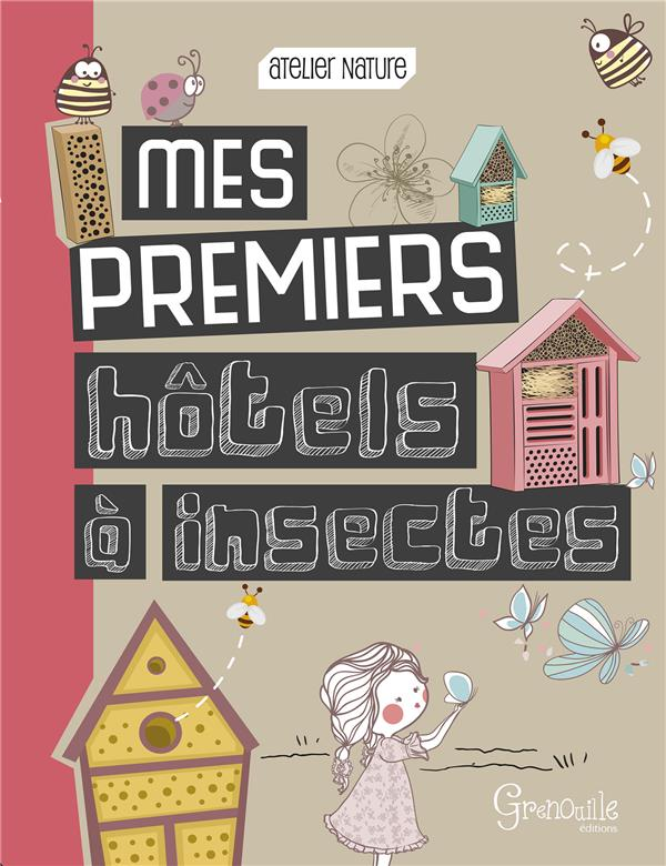 MES PREMIERS HOTELS A INSECTES