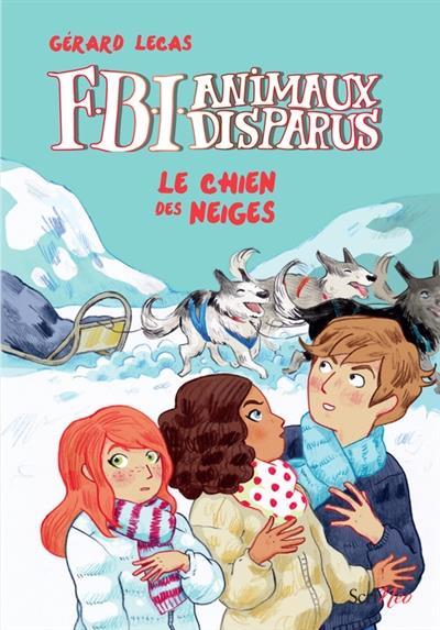 F.B.I ANIMAUX DISPARUS - LE CHIEN DES NEIGES