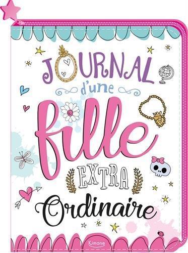JOURNAL D'UNE FILLE EXTRAORDINAIRE (COLL. CARNETS